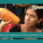 Affordable Food Shopping and Healthy Eating When Travelling